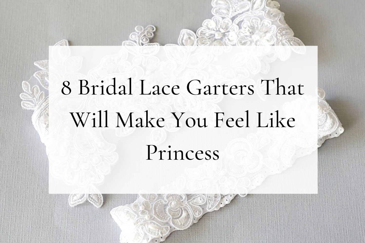 8 Bridal Lace Garters That Will Make You Feel Like Princess