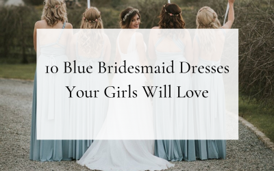 10 Blue Bridesmaid Dresses Your Girls Will Love